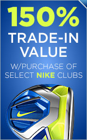 150% Trade-In Value with Purchase of Select Nike Clubs