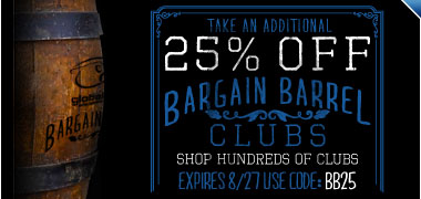 Add'l 25% Off Select Bargain Barrel Clubs -- Code: