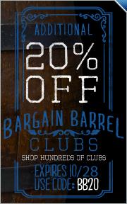 "Add'l 20% Off All Bargain Barrel Clubs -- Code: ""bb20"""
